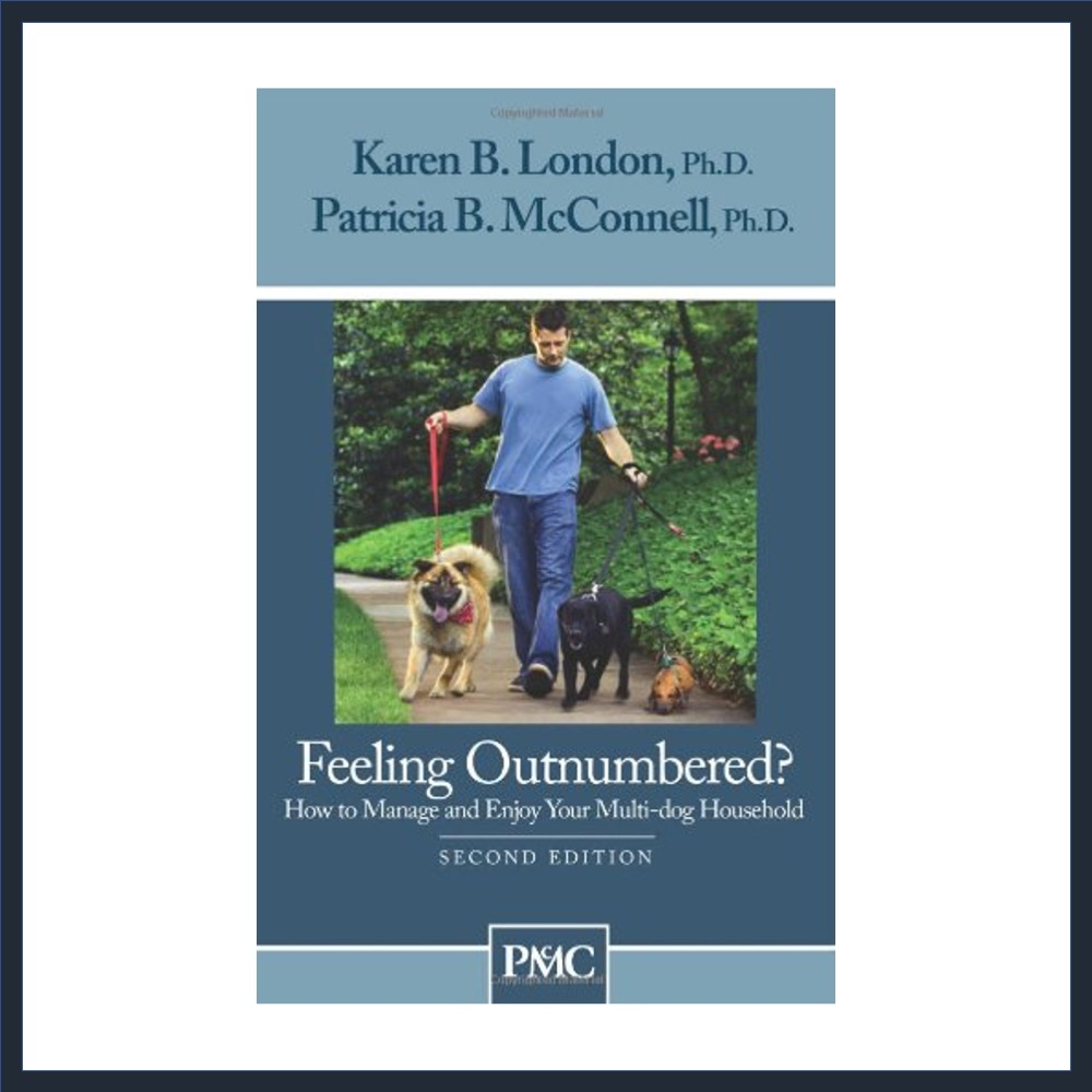 """""""Feeling Outnumbered? How to Manage and Enjoy Your Multi-Dog Household"""" Paperback"""